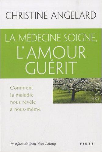 Livre La médecine soigne et l'amour guérit.